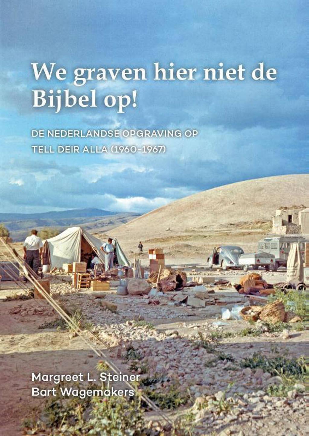 We graven hier niet de Bijbel op! - Margreet Steiner en Bart Wagemakers