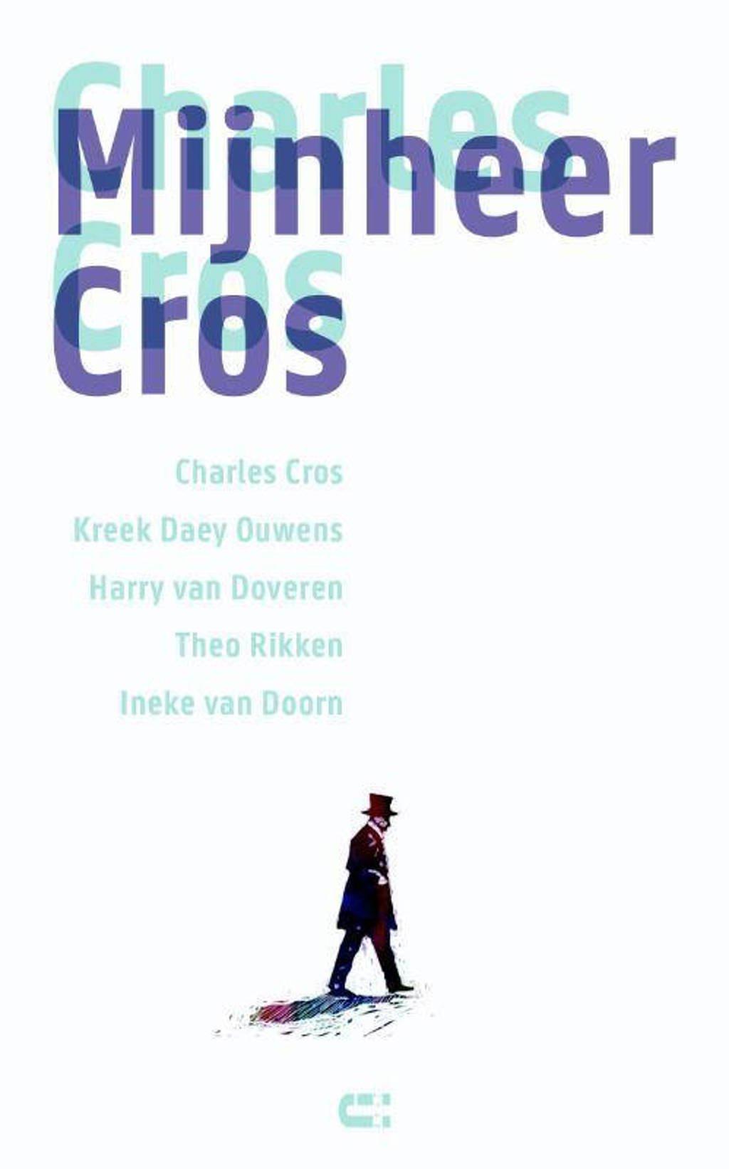 Mijnheer Cros - Charles Cros, Kreek Daey Ouwens, Harry van Doveren, e.a.