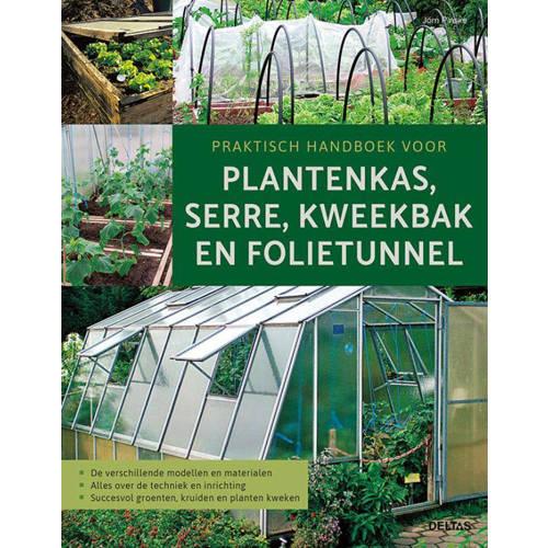 Praktisch handboek plantenkas, serre, kweekbak en folietunnel. Materialen en modellen techniek en in
