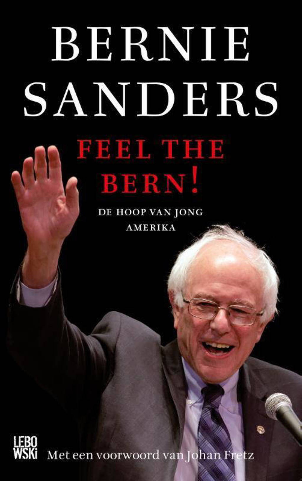Feel the Bern! - Bernie Sanders en Huck Gutman