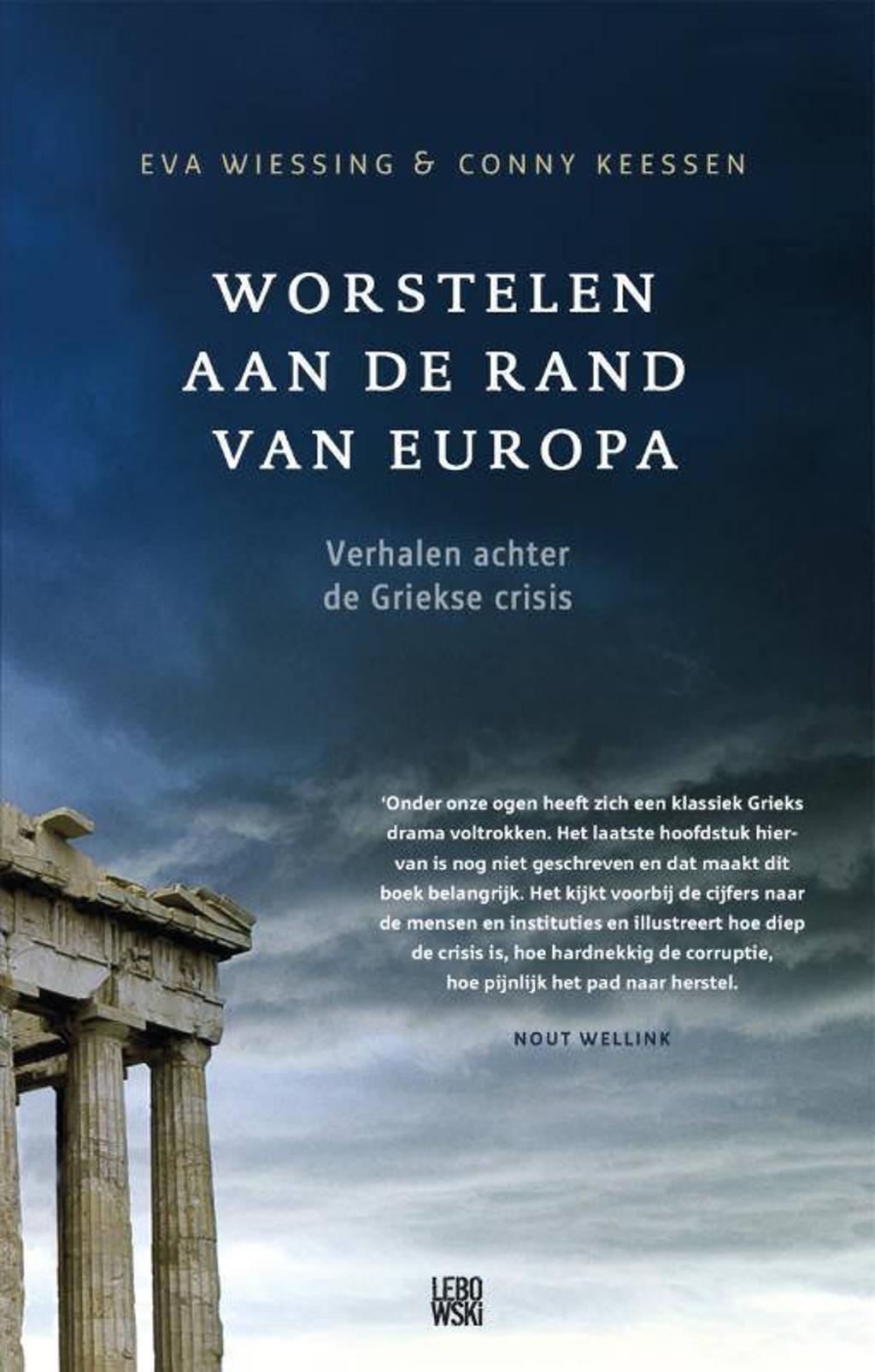 Worstelen aan de rand van Europa - Eva Wiessing en Conny Keessen