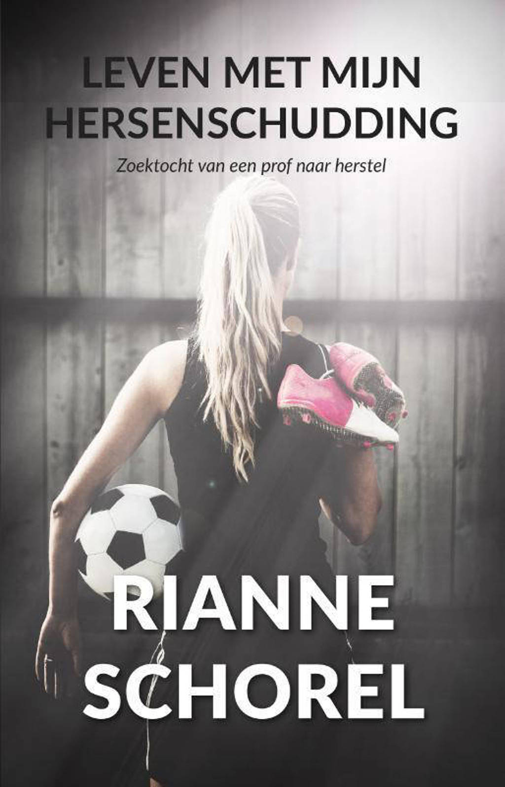 Leven met mijn hersenschudding - Rianne Schorel