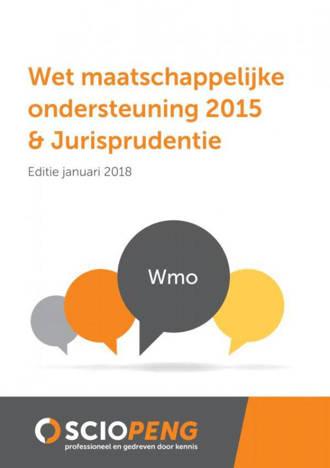 Wet maatschappelijke ondersteuning 2015 & Jurisprudentie Editie 2018 - G.K. van de Burg