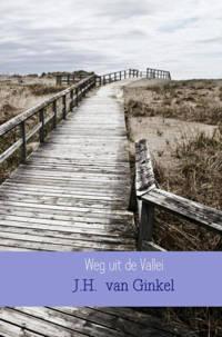 Weg uit de Vallei - J.H. van Ginkel