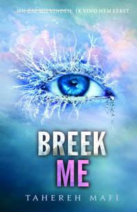 Touching Juliette: Breek me - Tahereh Mafi