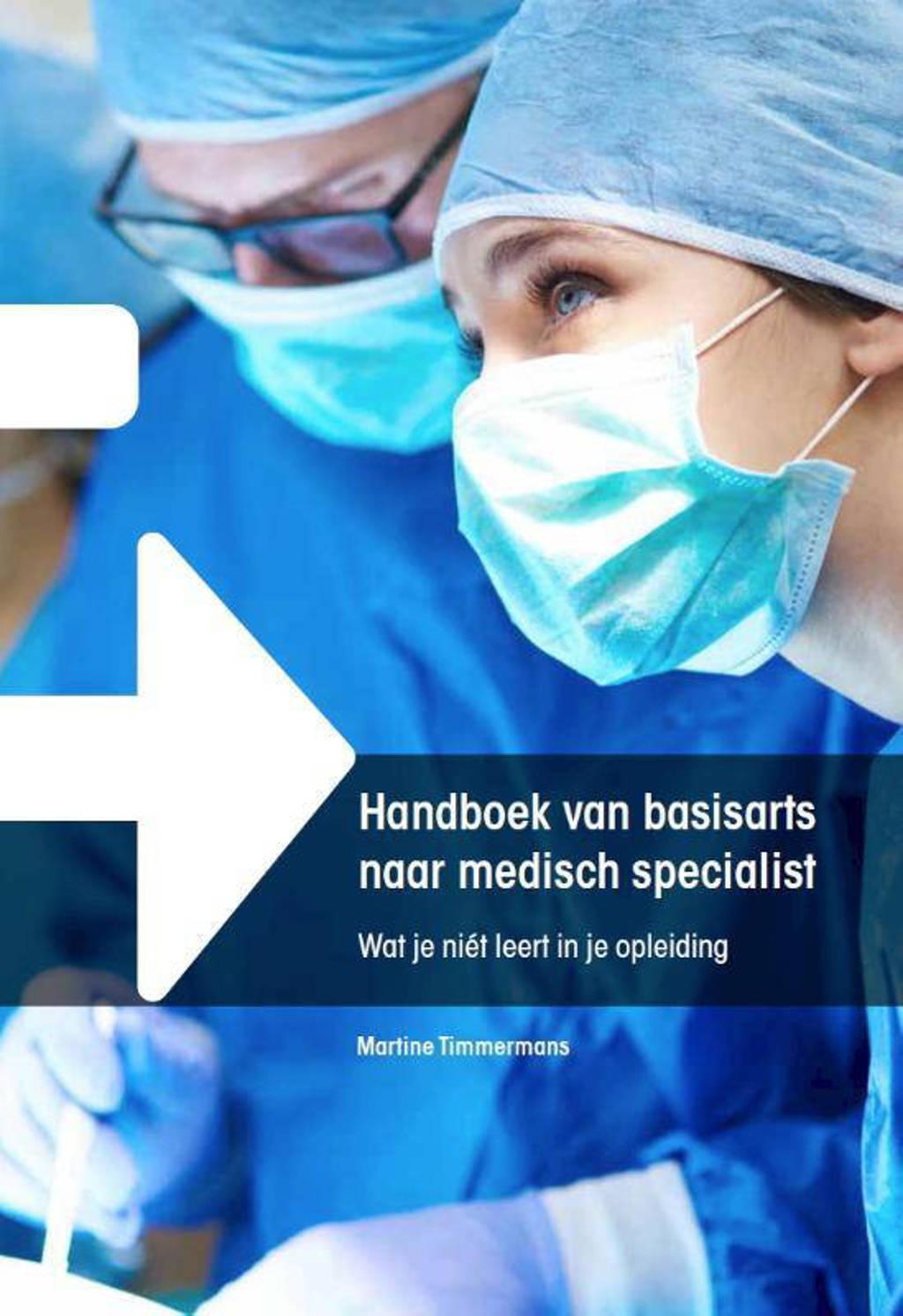 Handboek van basisarts naar medisch specialist - Martine Timmermans