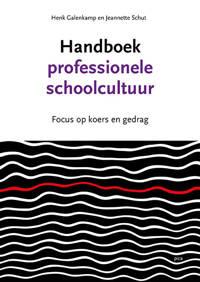 Handboek professionele schoolcultuur - Henk Galenkamp en Jeannette Schut
