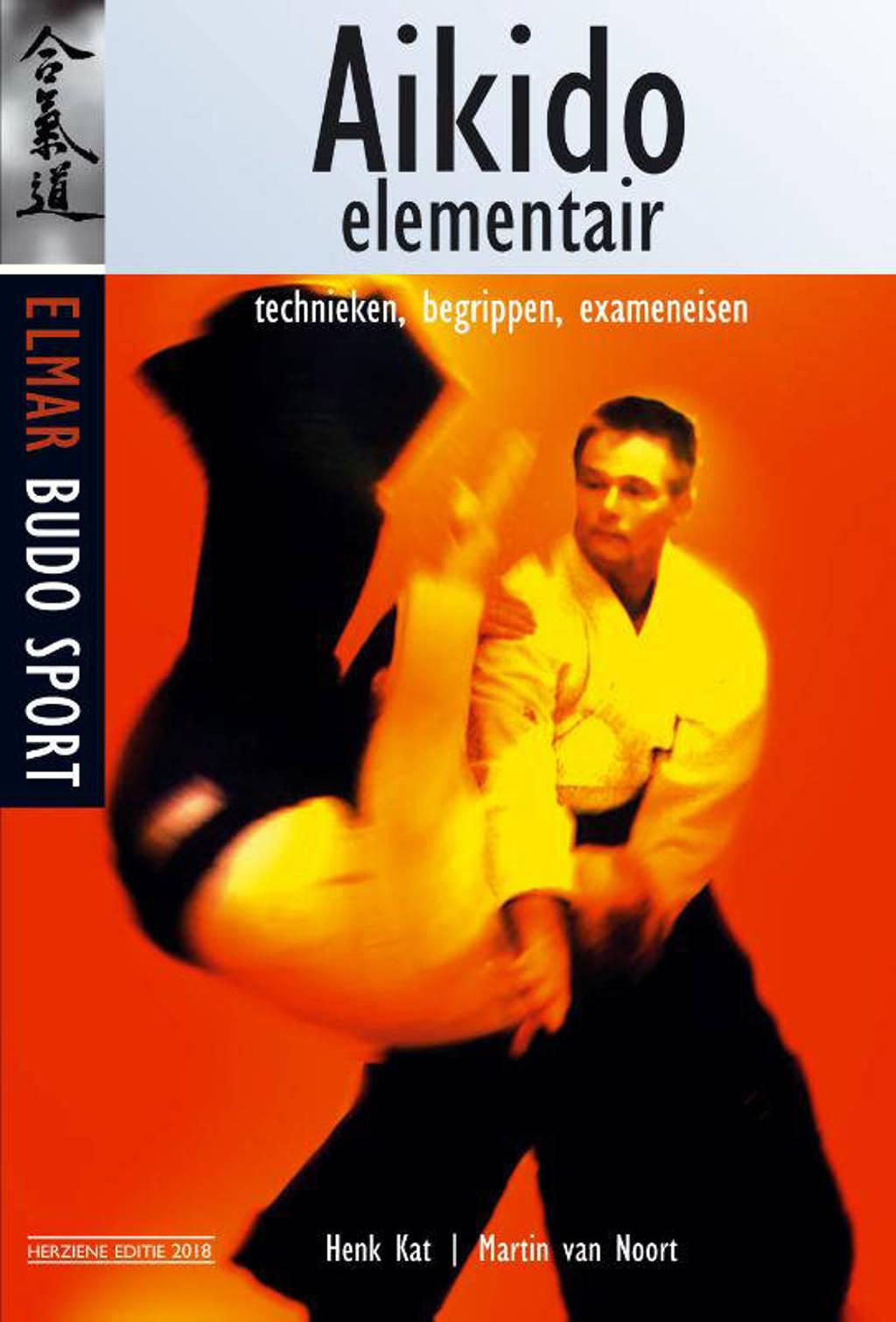 Aikido elementair - Henk Kat en Martin van Noort