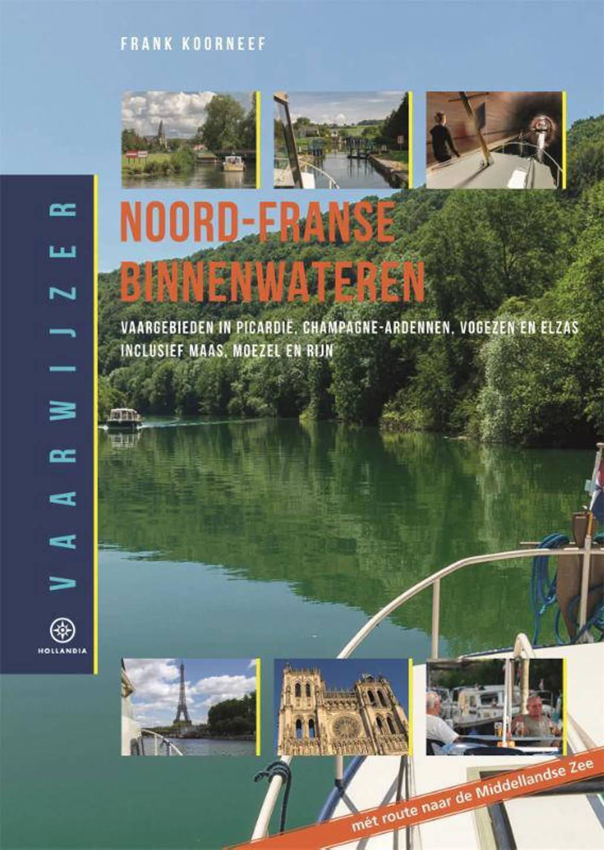 Vaarwijzer: Vaarwijzer Noord-Franse binnenwateren - Frank Koorneef