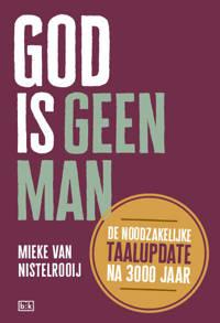 God is geen man - Mieke van Nistelrooij