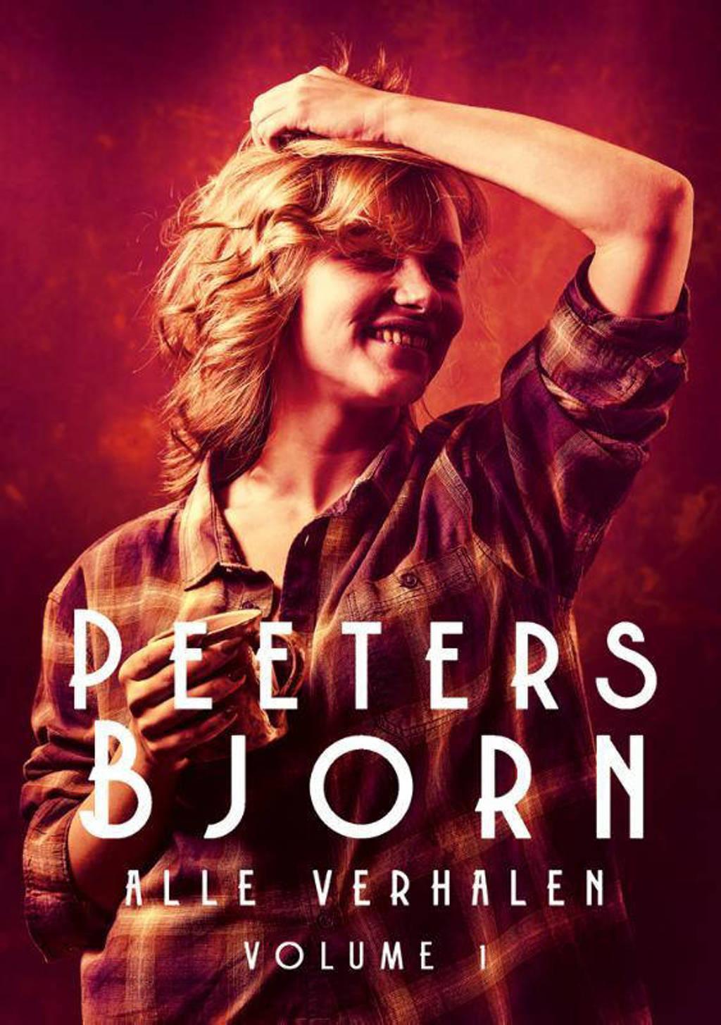 Peeters Bjorn verhalenbundels: Peeters Bjorn: alle verhalen Volume 1 - Bjorn Peeters