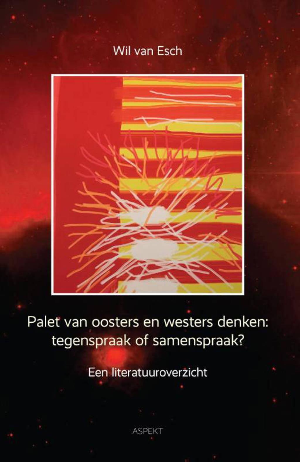 Palet van oosters en westers denken: tegenspraak of samenspraak - Wil van Esch