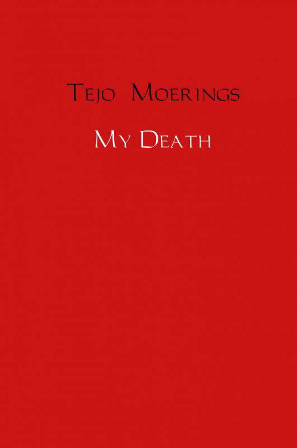 My Death - Tejo Moerings