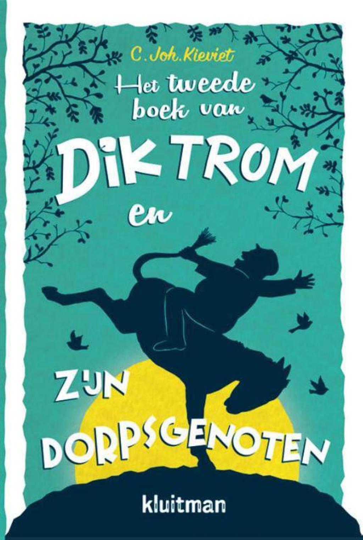 Dik Trom: Het tweede boek van Dik Trom en zijn dorpsgenoten - C.Joh. Kieviet