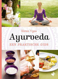Ayurveda, een praktische gids - Kiran Vyas