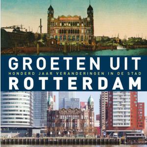 Groeten uit Rotterdam - Robert Mulder