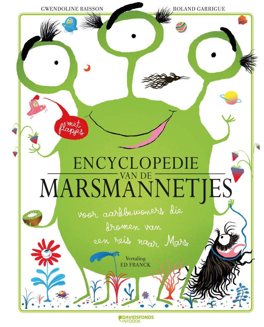De encyclopedie van de marsmannetjes - Gwendolyne Raisson en Roland Garrigue