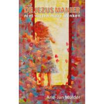 De Jezus manier - Arie-Jan Mulder