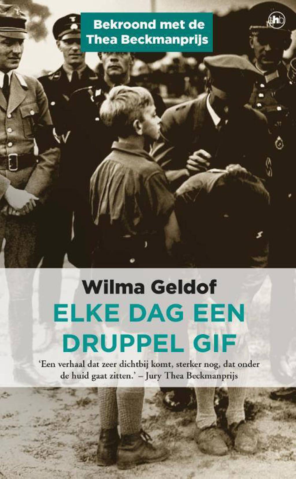 Elke dag een druppel gif - Wilma Geldof