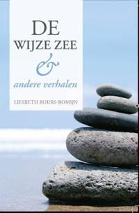 De Wijze Zee en andere verhalen - Liesbeth Bours-Romijn