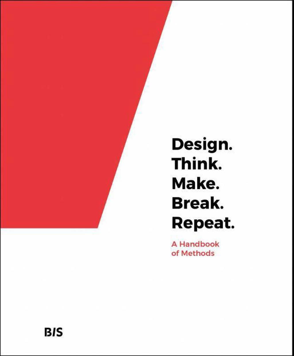 Design. Think. Make. Break. Repeat. - Martin Tomitsch, Cara Wrigley en Madeleine Borthwick