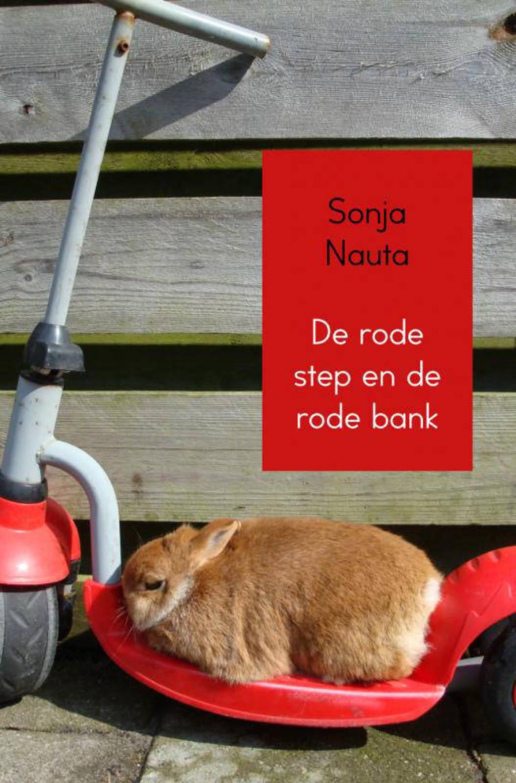 De rode step en de rode bank - Sonja Nauta