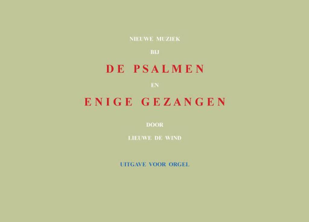 Nieuwe muziek bij de psalmen en enige gezangen - Lieuwe de Wind