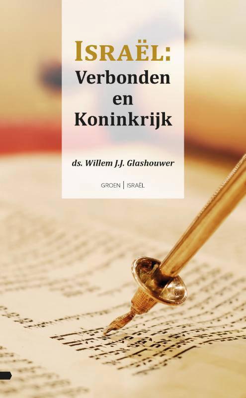 Israël: Verbonden en Koninkrijk - Willem J.J. Glashouwer