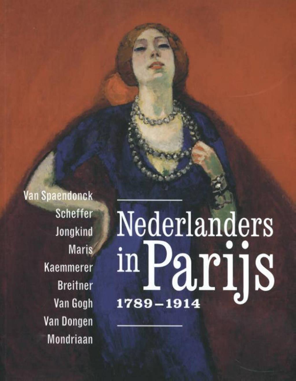 Nederlanders in Parijs 1789-1914. - Stéphanie Cantarutti, Maite van Dijk, Malika M'rani Alaoui, e.a.