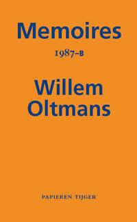Memoires Willem Oltmans: Memoires 1987-B - Willem Oltmans