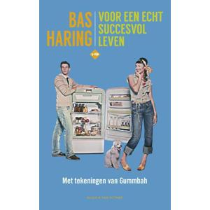 Voor een echt succesvol leven - Bas Haring