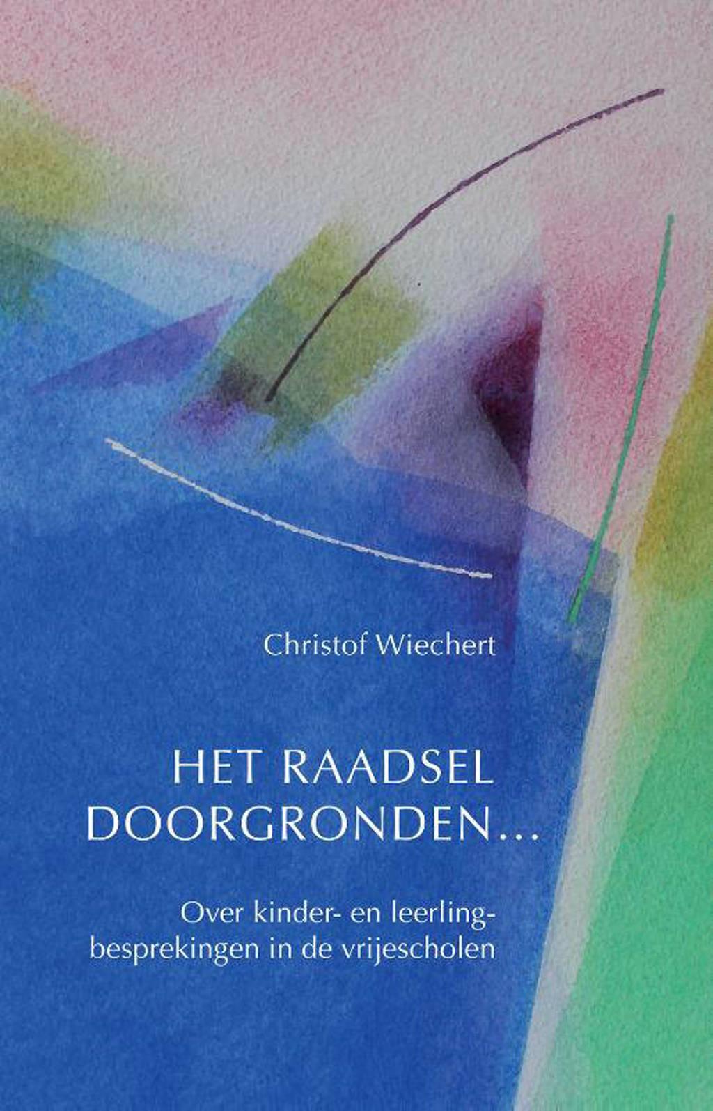 Het raadsel doorgronden... - Christof Wiechert