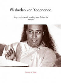 Wijsheden van Yogananda. - Nicolaas de Ridder