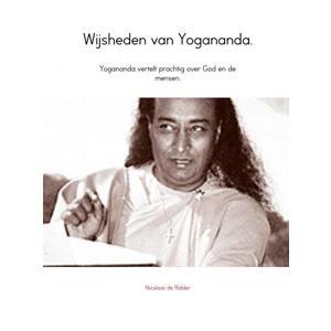 Wijshedenvan Yogananda. - Nicolaas de Ridder