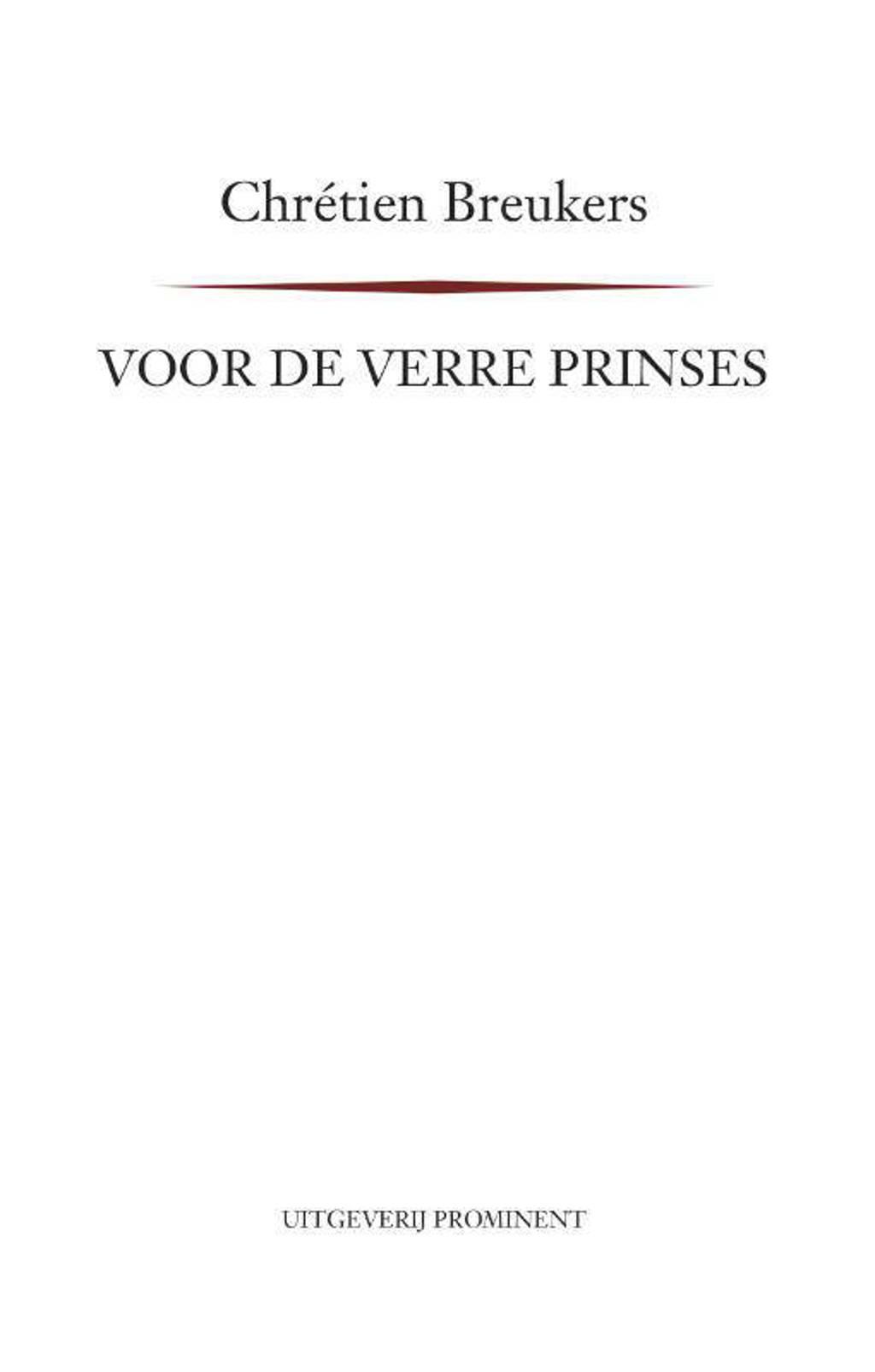 Voor de verre prinses - Chrétien Breukers