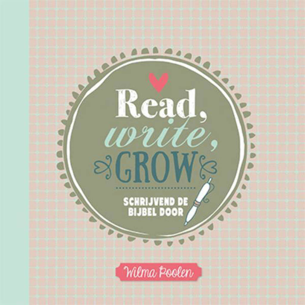 Read write grow - Wilma Poolen