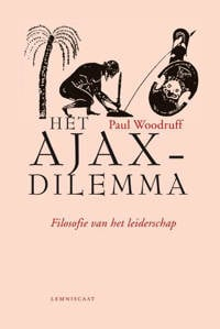Het Ajax-dilemma - Paul Woodruff