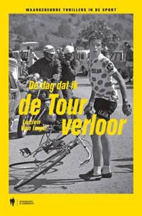 De dag dat ik de Tour verloor - Lucien Van Impe en Filip Osselaer