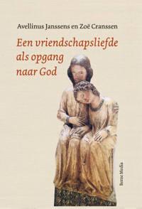 Een vriendschapsliefde als opgang naar God - Avelinus Janssens en Zoë Cranssen