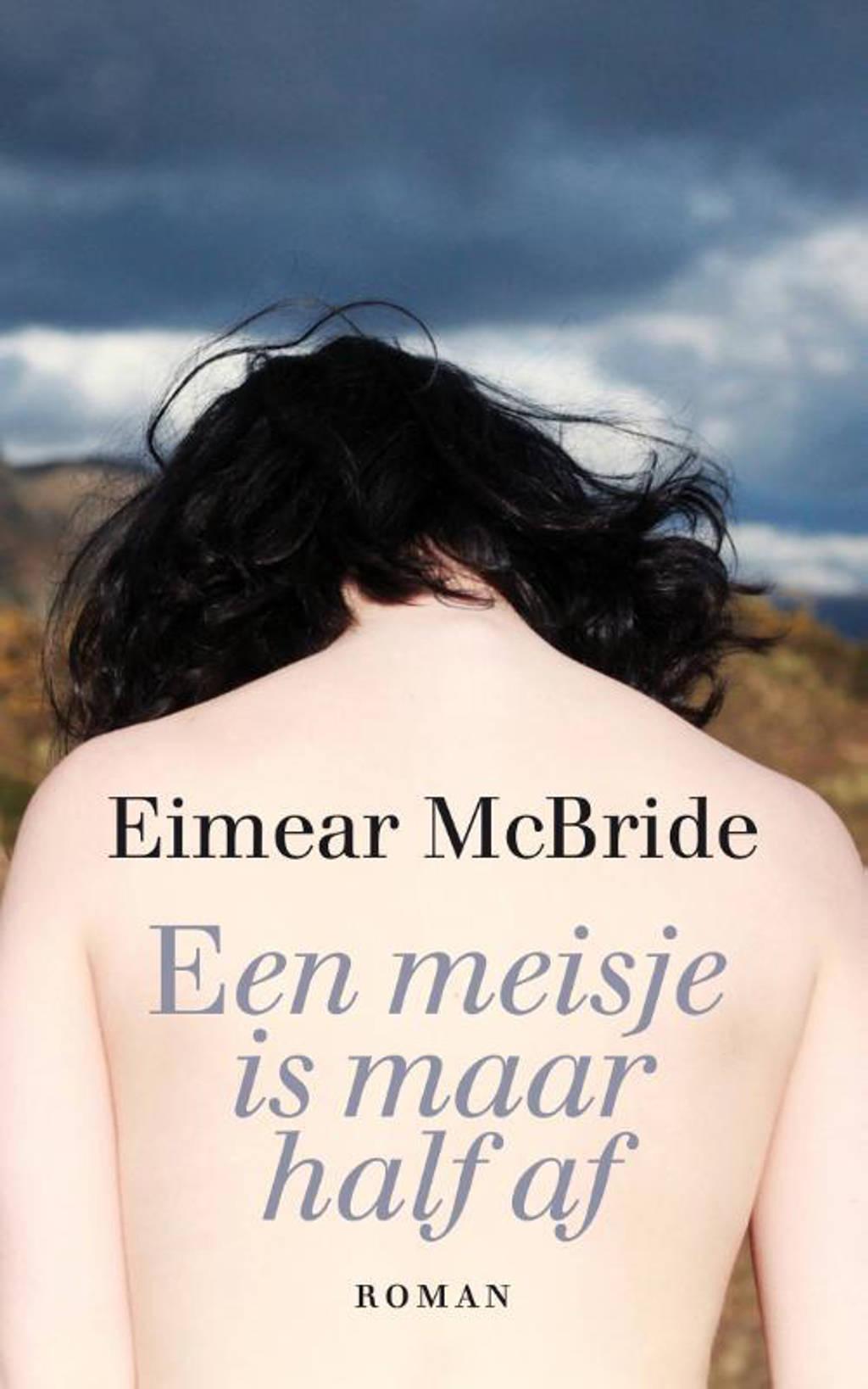 Een meisje is maar half af - Eimear McBride