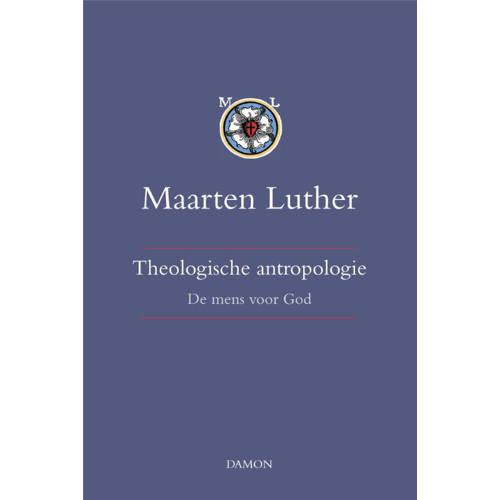 Theologische antropologie: band I De mens voor God. Maarten Luther, Hardcover