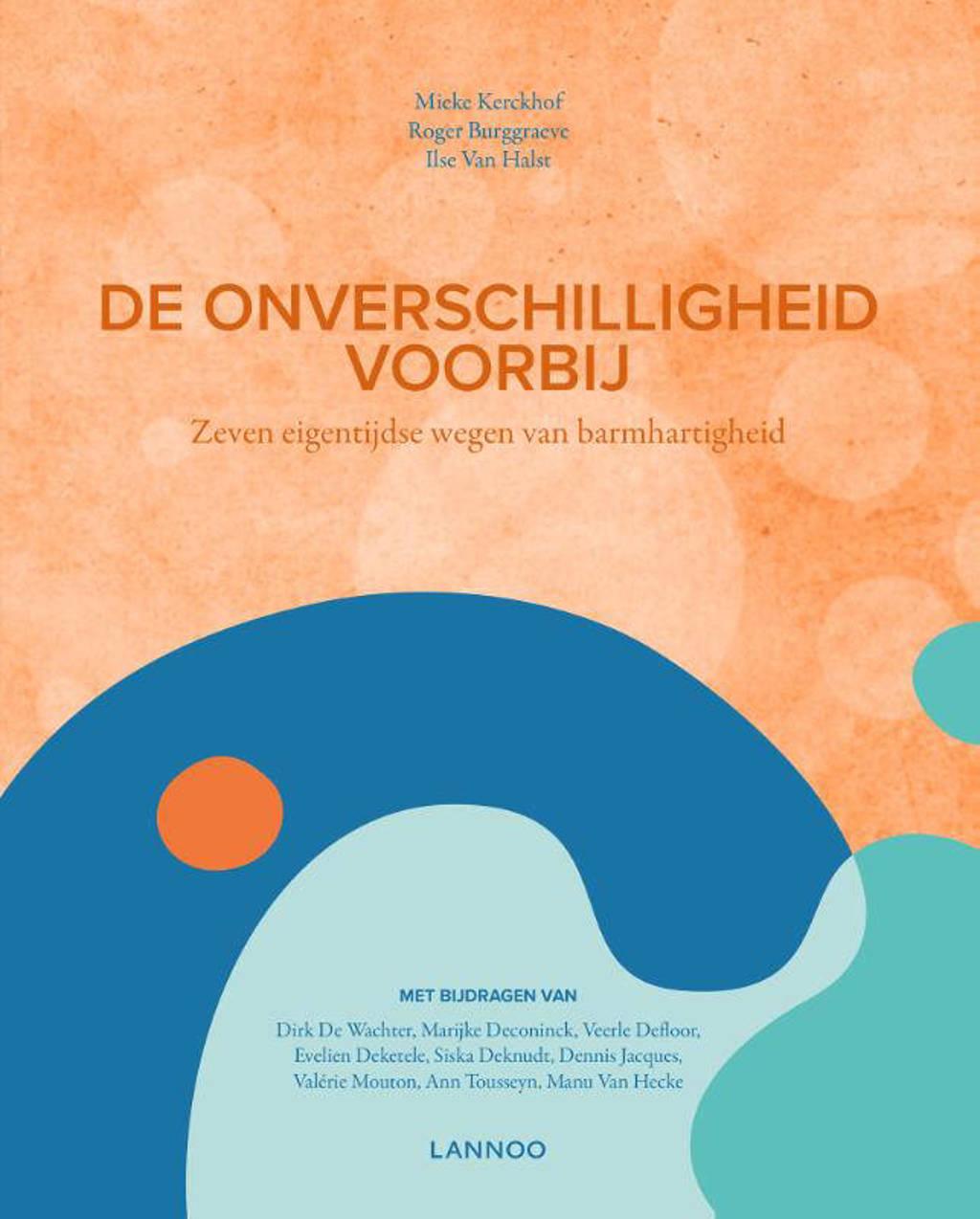 De onverschilligheid voorbij - Mieke Kerckhof, Roger Burggraeve en Ilse Van Halst