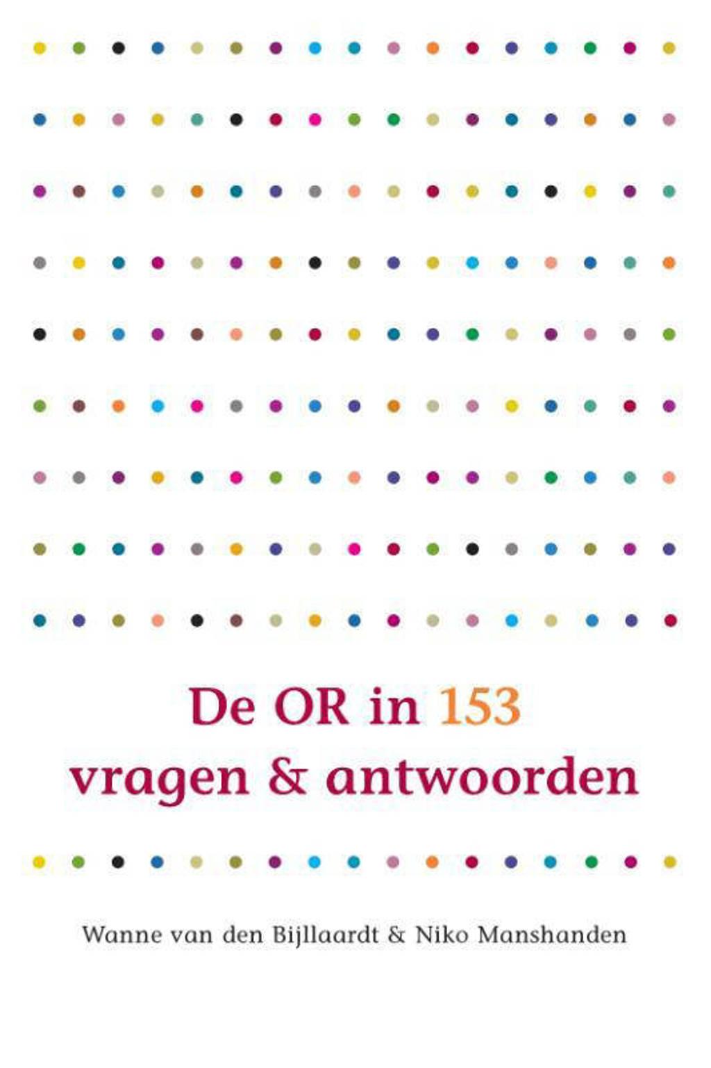 De OR in 153 vragen en antwoorden - Wanne van den Bijllaardt en Niko Manshanden