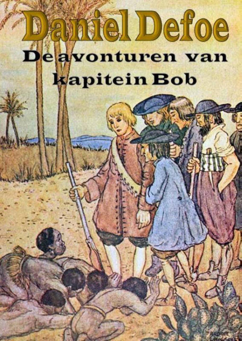 De avonturen van kapitein Bob - Daniël Defoe