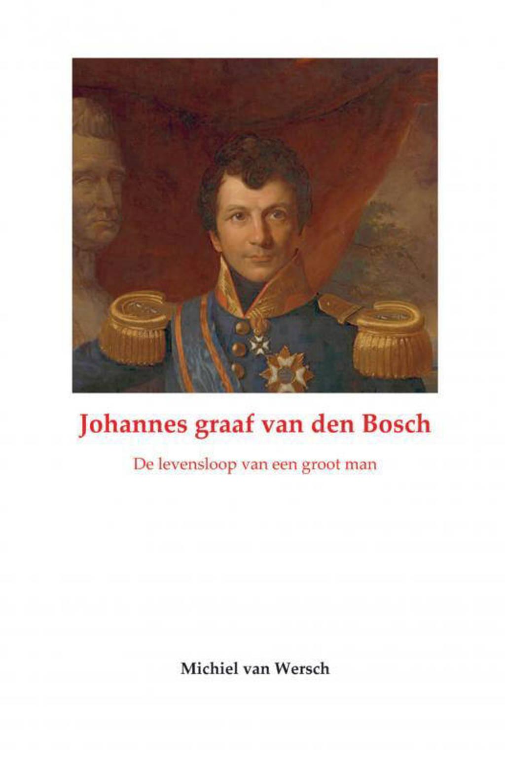 Johannes van den Bosch - Michiel van Wersch
