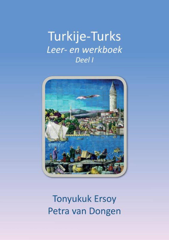 Turkije Turks 1 Leer- en werkboek - Petra van Dongen en Tonyukuk Ersoy