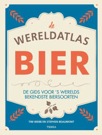 De wereldatlas Bier - Tim Webb en Stephen Beaumont