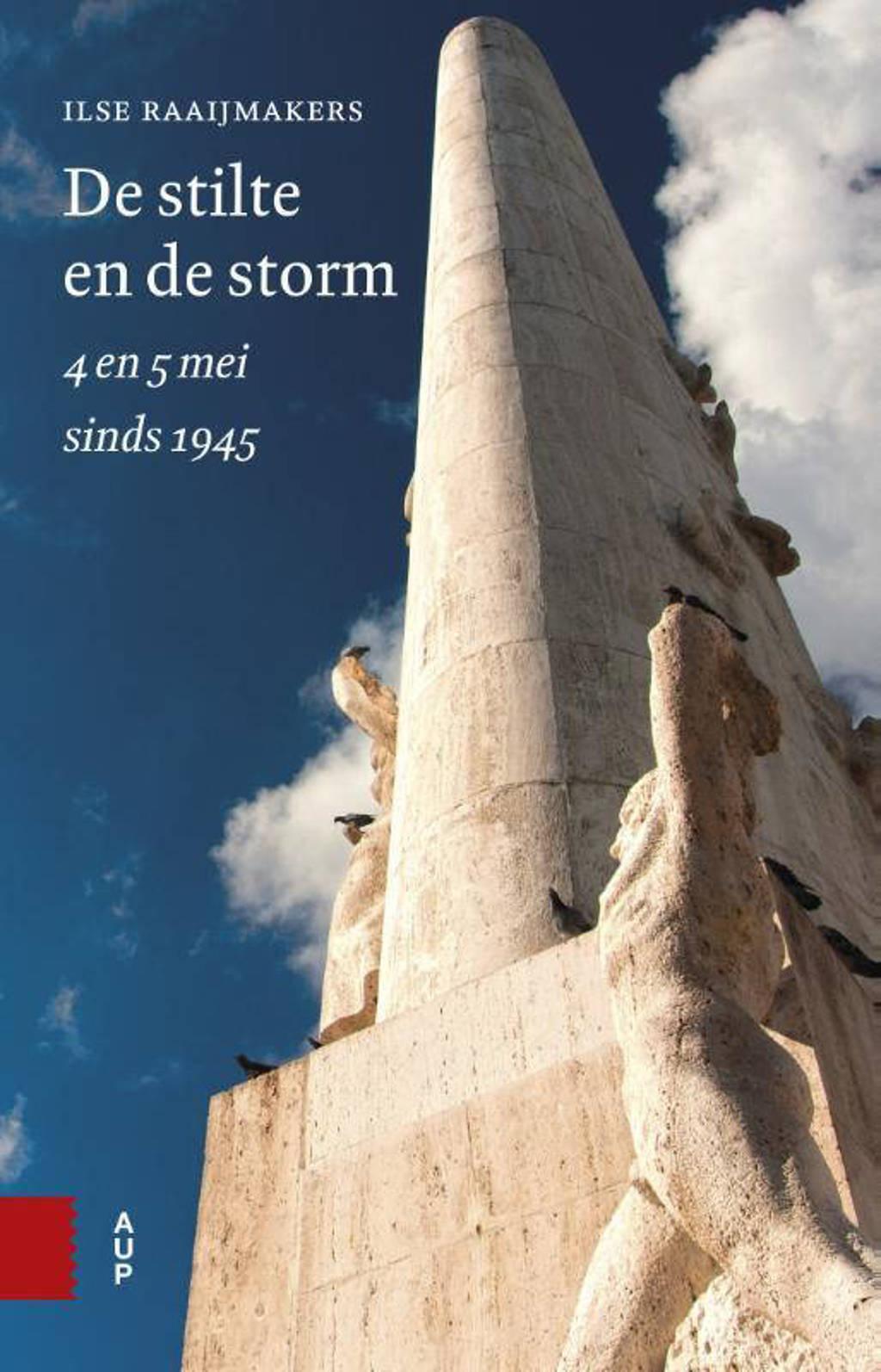 De stilte en de storm - Ilse Raaijmakers