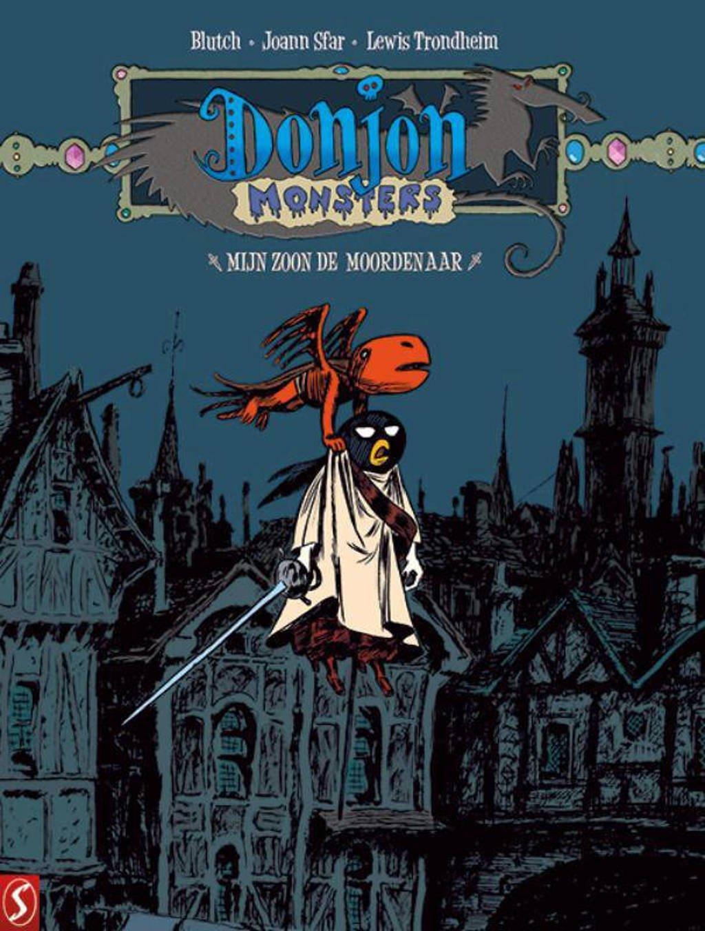 Donjon Monsters: Mijn zoon de moordenaar - Lewis Trondheim, Joann Sfar en Blutch