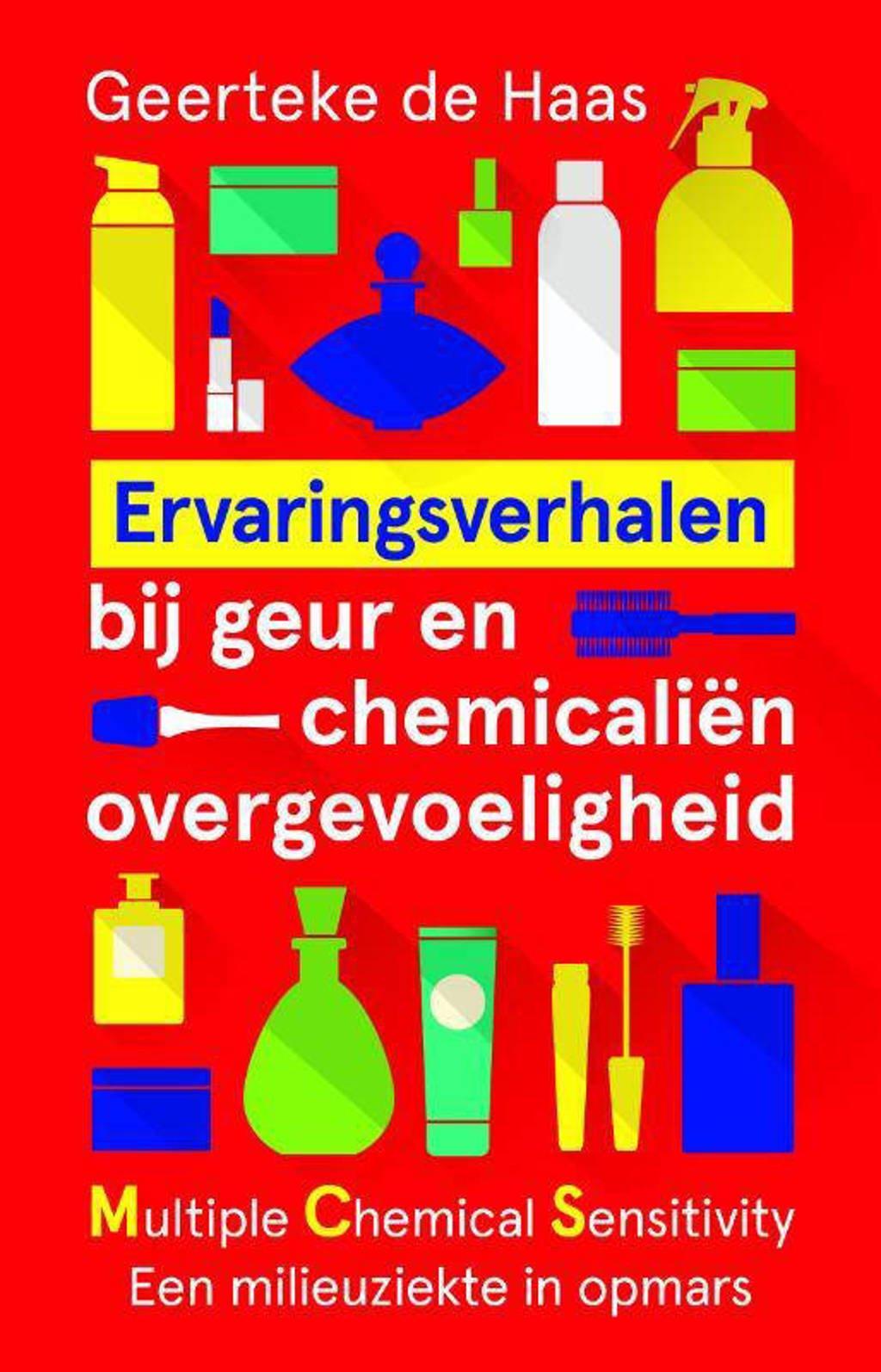 Ervaringsverhalen bij geur- en chemicaliënovergevoeligheid - Geerteke de Haas
